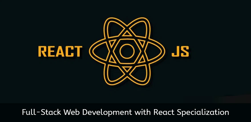Full-Stack Web Development with React Specialization [Coursera]