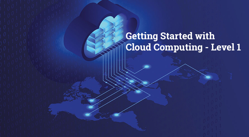 Getting Started with Cloud Computing - Level 1 [Udemy]