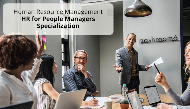 Human Resource Management: HR for People Managers Specialization By University of Minnesota [Coursera]