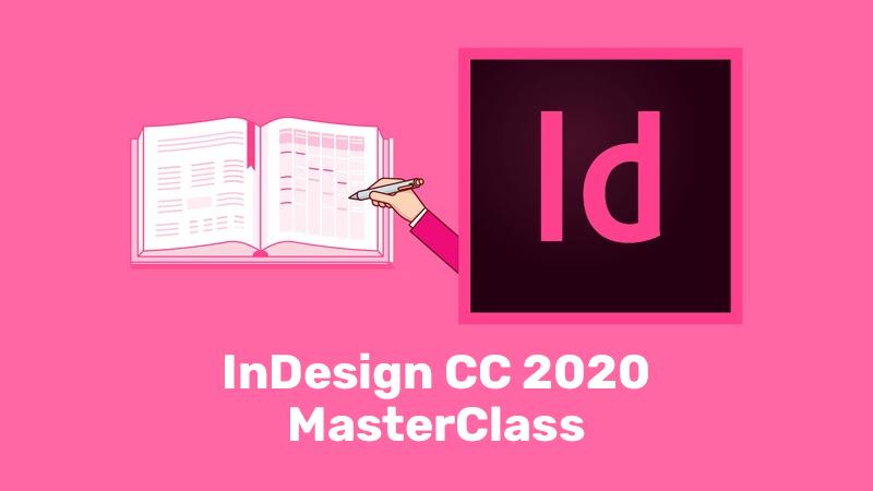 InDesign CC 2020 MasterClass (Udemy)