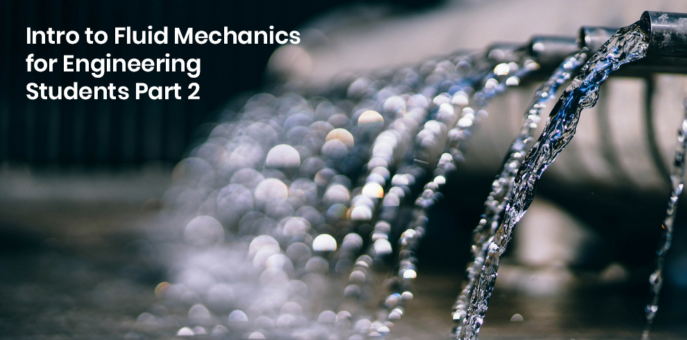 Intro to Fluid Mechanics for Engineering Students Part 2 [Udemy]
