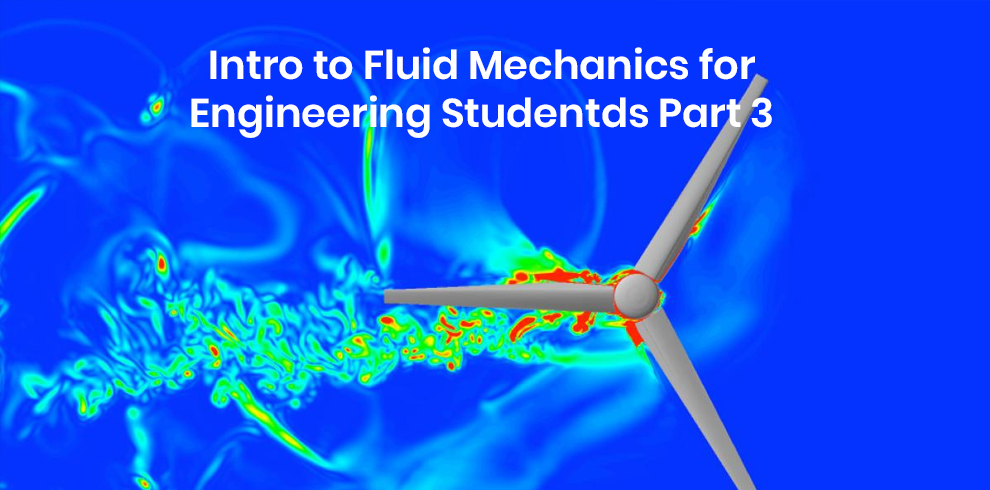 Intro to Fluid Mechanics for Engineering Students Part 3 [Udemy]