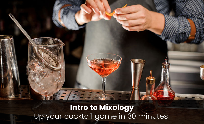 Intro to Mixology: Up your cocktail game in 30 minutes! [SkillShare]