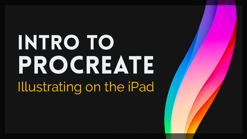 Intro to Procreate: Illustrating on the iPad [UPDATED for 2020 ] (Skillshare)