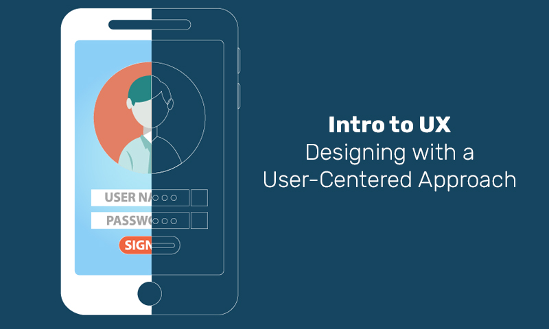 Intro to UX: Designing with a User-Centered Approach (Skillshare)