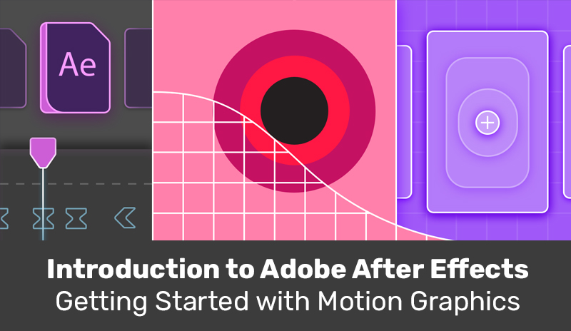 Introduction to Adobe After Effects: Getting Started with Motion Graphics [SkillShare]