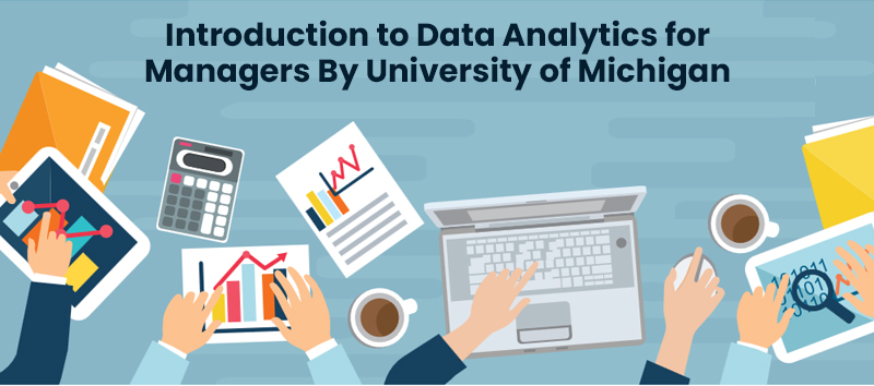 Introduction to Data Analytics for Managers By University of Michigan