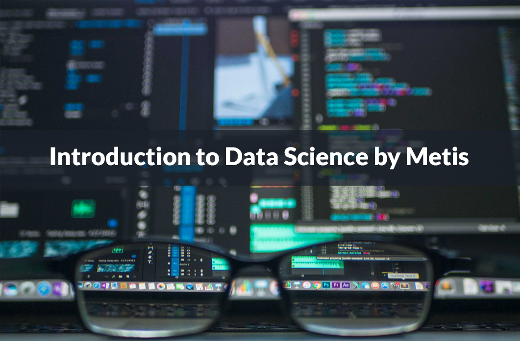 Introduction to Data Science by Metis