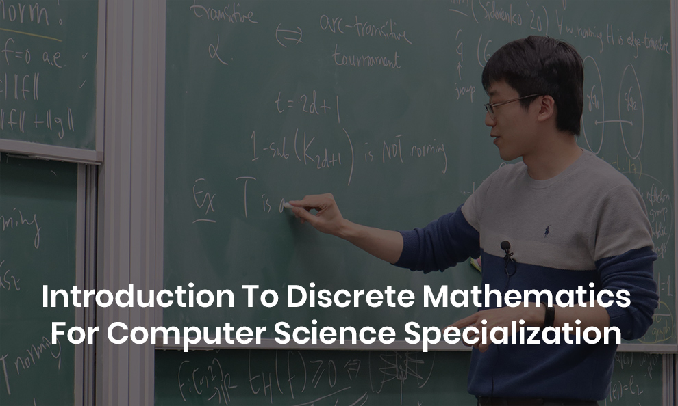 Introduction To Discrete Mathematics For Computer Science Specialization - Offered By University Of California San Diego National Research University Higher School Of Economics [Coursera]