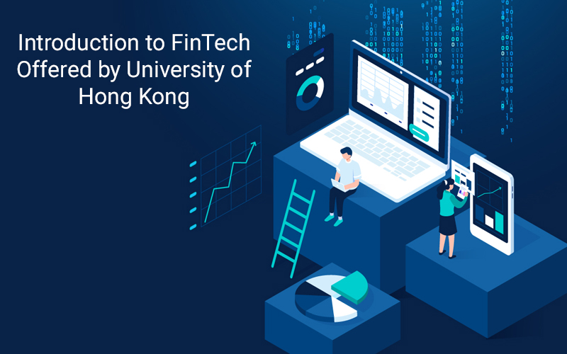 Introduction to FinTech Offered by University of Hong Kong (edX)