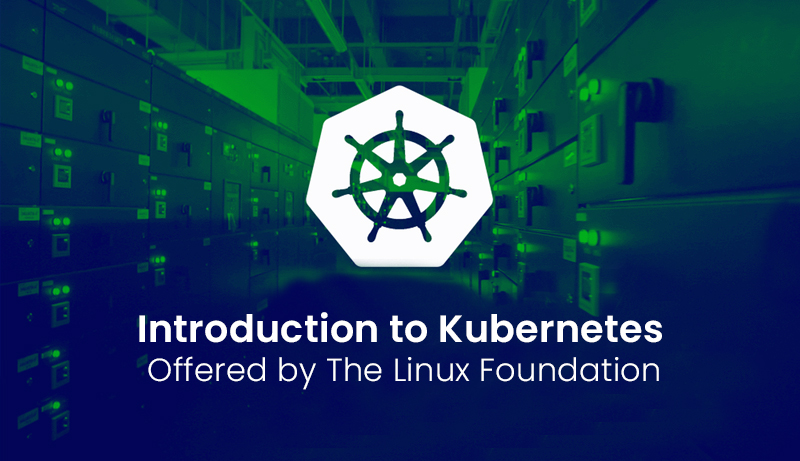 Introduction to Kubernetes Offered by The Linux Foundation (edX)