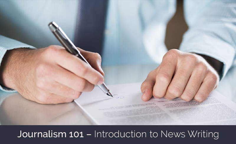 Journalism 101 – Introduction to News Writing [SkillShare]