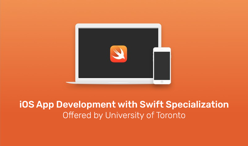 iOS App Development with Swift Specialization Offered by University of Toronto (Coursera)