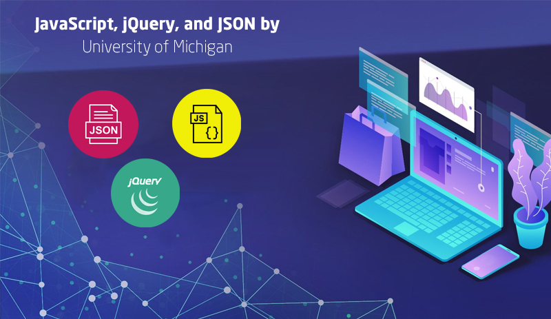 JavaScript, jQuery, and JSON by University of Michigan [Coursera]
