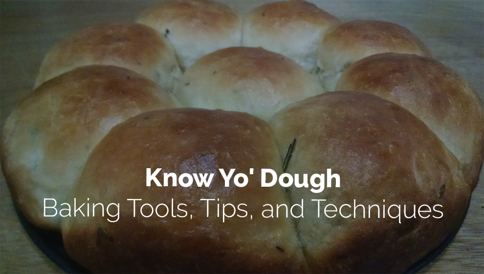 Know Yo' Dough - Baking Tools, Tips, and Techniques - Skillshare
