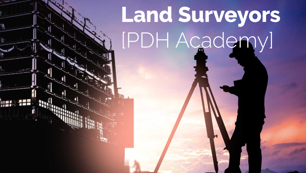 Land Surveyors [PDH Academy]