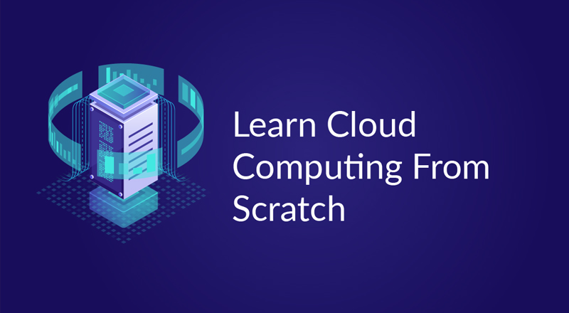 Learn Cloud Computing from Scratch [Udemy]