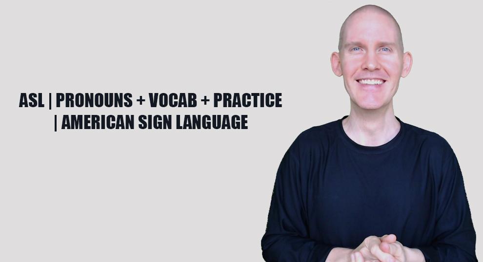 ASL | Pronouns + Vocab + Practice | American Sign Language [Skillshare]
