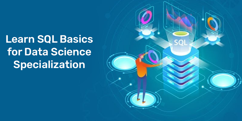 Learn SQL Basics for Data Science Specialization by University of California [Coursera]