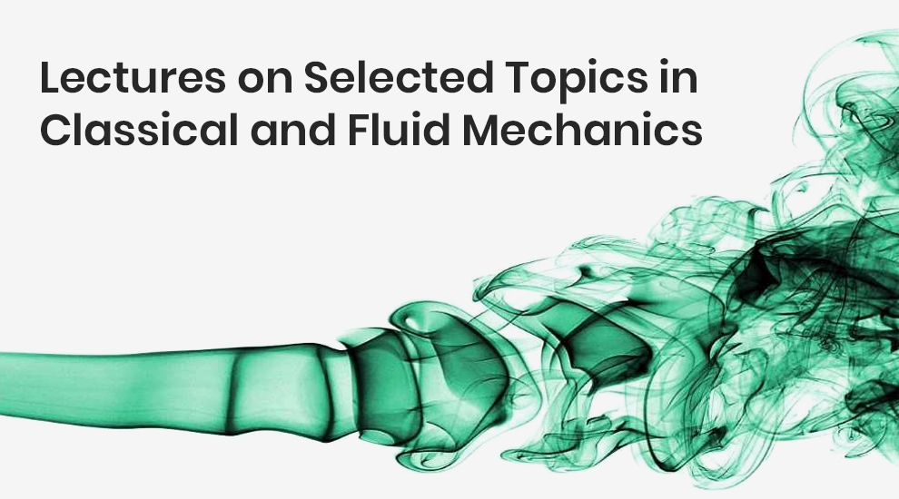 Lectures on Selected Topics in Classical and Fluid Mechanics – Offered by Moscow Institute of Physics and Technology [Coursera]