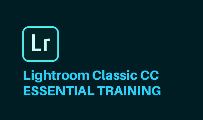 Lightroom Classic CC Essential Training [Lynda]