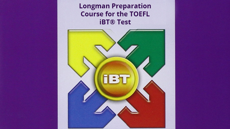 Longman Preparation Course for the TOEFL iBT® Test [Amazon]
