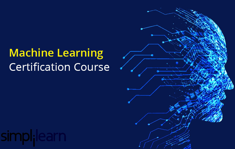 Machine Learning Certification Course [SimpliLearn]