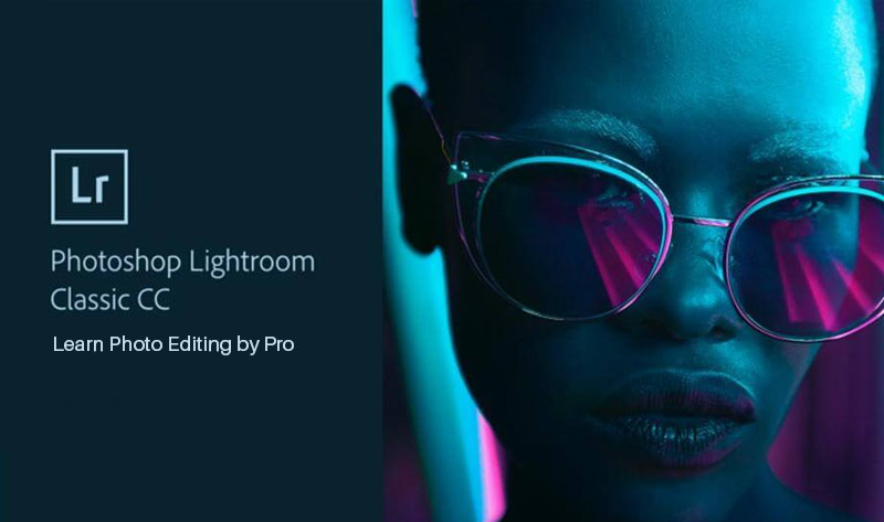 Adobe Lightroom CC + Classic // Learn Photo Editing by Pro [Udemy]