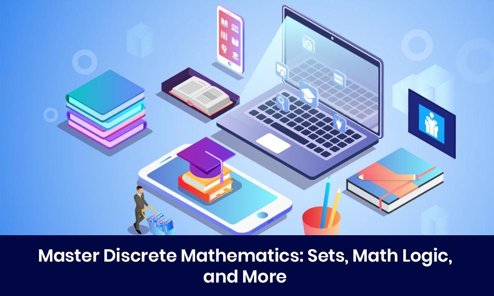 Master Discrete Mathematics: Sets, Math Logic, and More [Udemy]