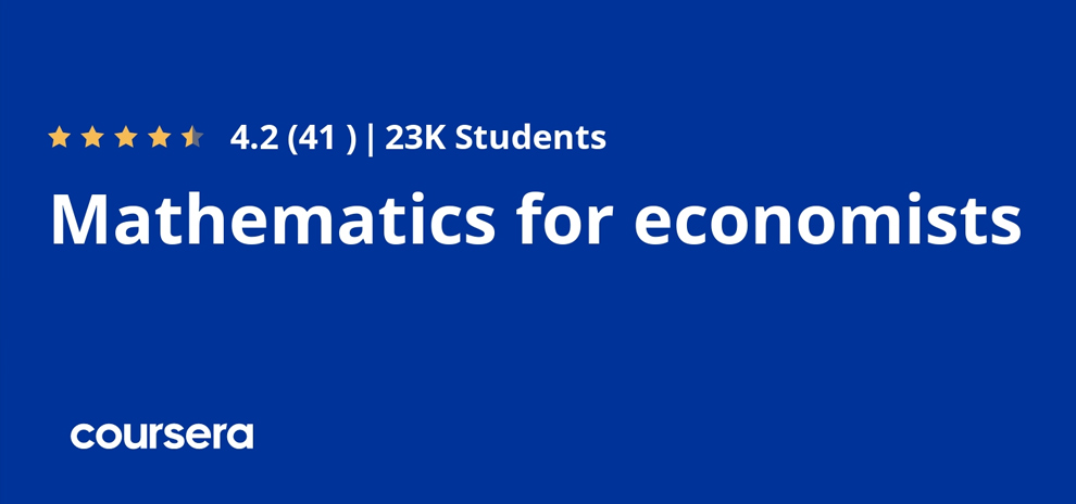 Mathematics for Economists - Offered By National Research University Higher School of Economics [Coursera]