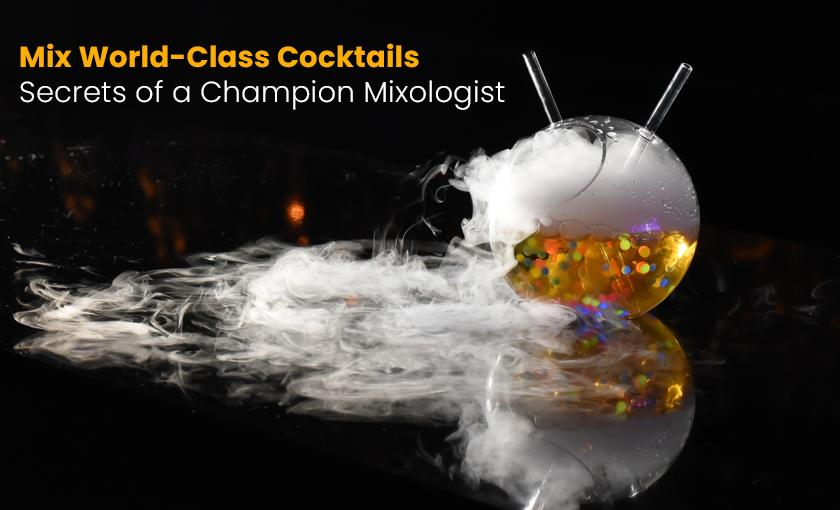 Mix World-Class Cocktails - Secrets of a Champion Mixologist [Udemy]