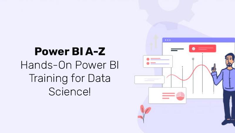 Power BI A-Z: Hands-On Power BI Training for Data Science! (Udemy)