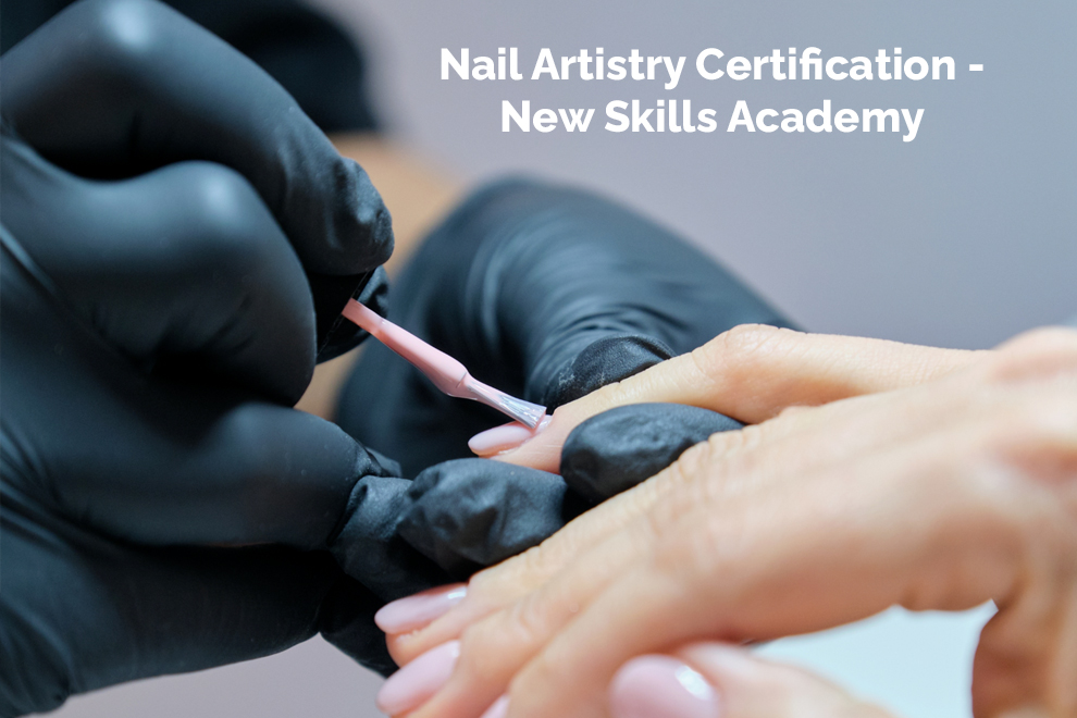 Nail Artistry Certification - New Skills Academy