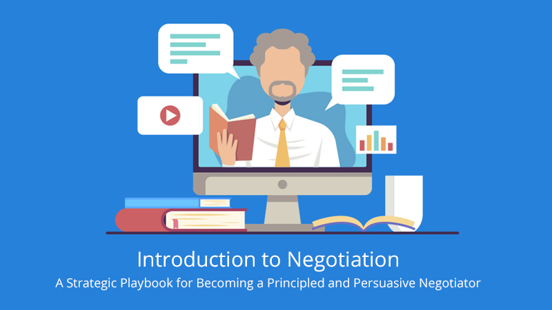 Introduction to Negotiation: A Strategic Playbook for Becoming a Principled and Persuasive Negotiator [Coursera]