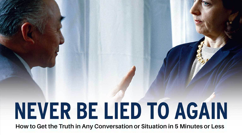 Never Be Lied to Again: How to Get the Truth in Any Conversation or Situation in 5 Minutes or Less [SkillShare]