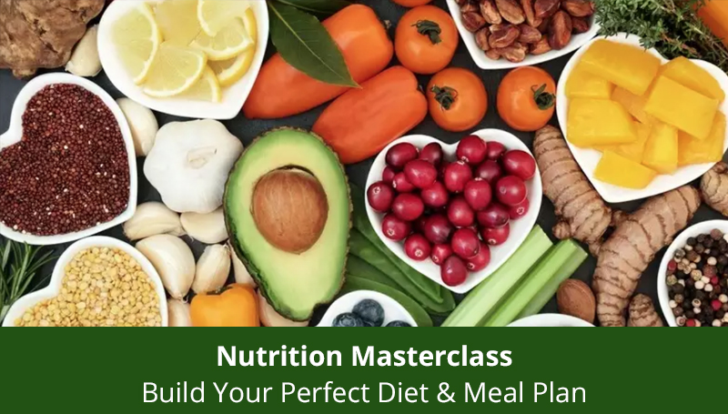 Nutrition Masterclass: Build Your Perfect Diet & Meal Plan [Udemy]