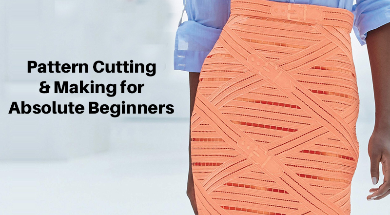 Pattern Cutting & Making for Absolute Beginners – Fashion [Udemy]