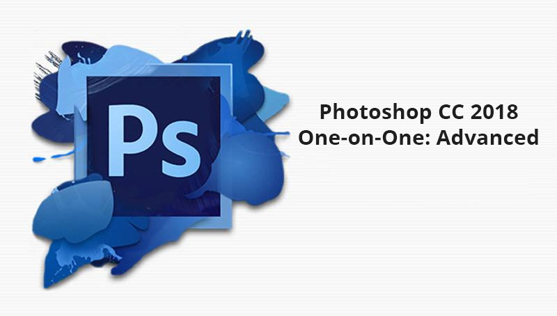 Photoshop CC 2018 One-on-One: Advanced [LinkedIn]