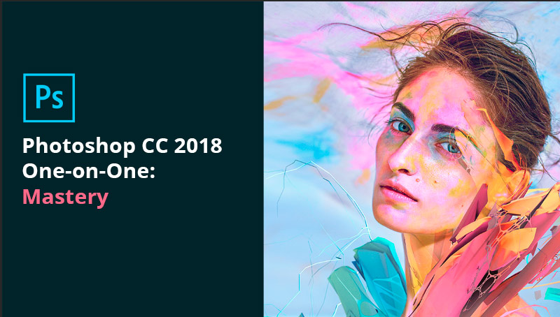 Photoshop CC 2018 One-on-One: Mastery [LinkedIn]