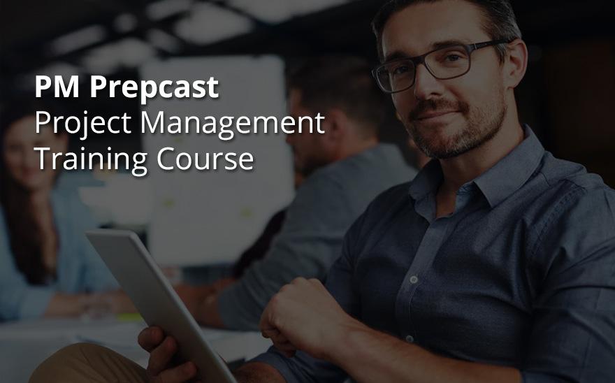 PM Prepcast Project Management Training Course