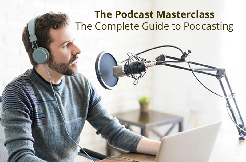 The Podcast Masterclass: The Complete Guide to Podcasting [Udemy]