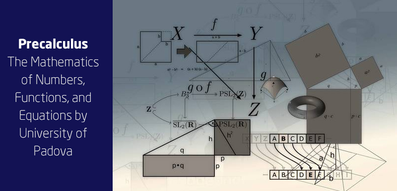 Precalculus: The Mathematics of Numbers, Functions, and Equations (FutureLearn) - University of Padova
