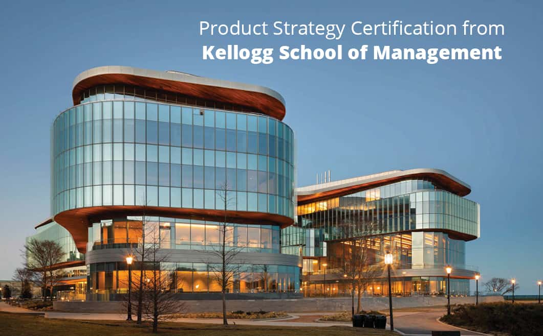 Product Strategy Certification from Kellogg School of Management