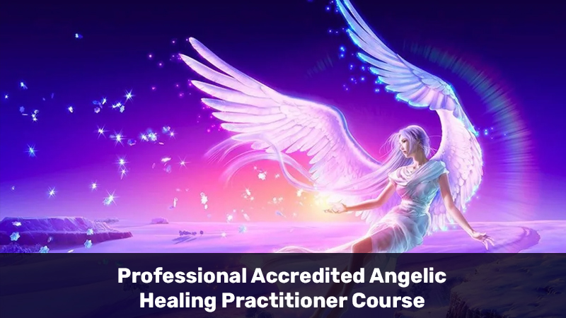 Professional Accredited Angelic Healing Practitioner Course [Udemy]