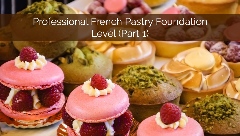 Professional French Pastry Foundation Level (Part 1) - Udemy