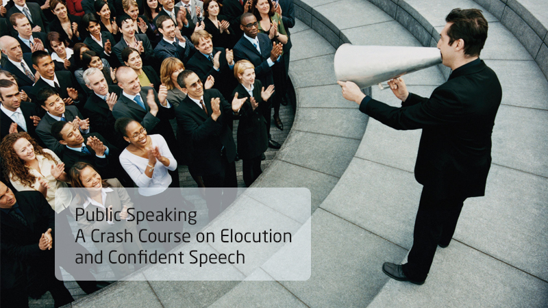 Public Speaking: A Crash Course on Elocution and Confident Speech [Skill Share]