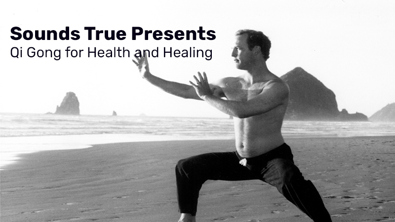 Sounds True Presents: Qi Gong for Health and Healing [Udemy]