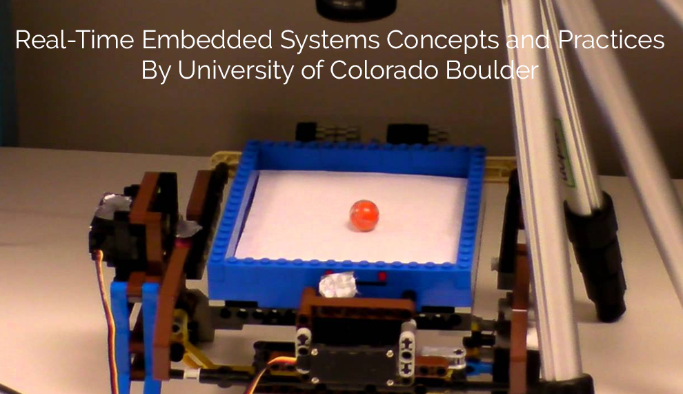 Real-Time Embedded Systems Concepts and Practices By University of Colorado Boulder [Coursera]