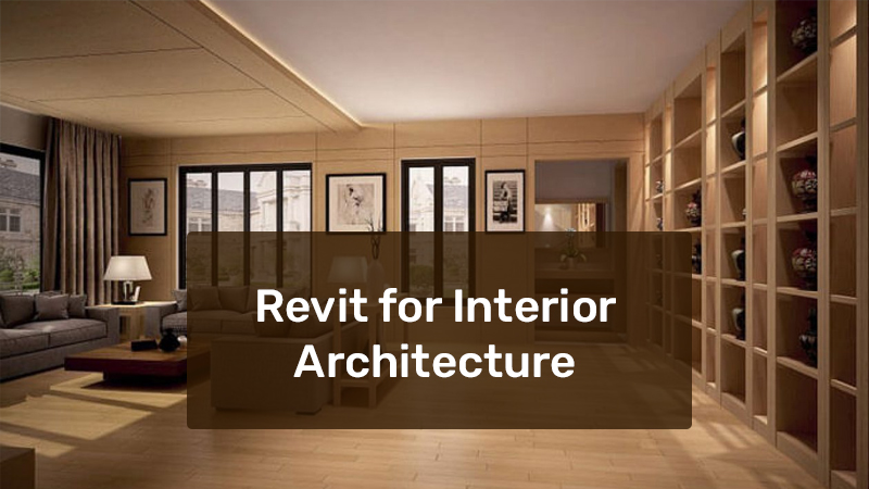 Revit for Interior Architecture [Lynda]