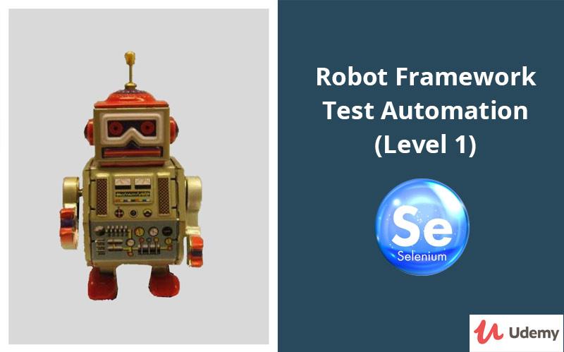 Robot Framework Test Automation - Level 1 (Selenium) [Udemy]